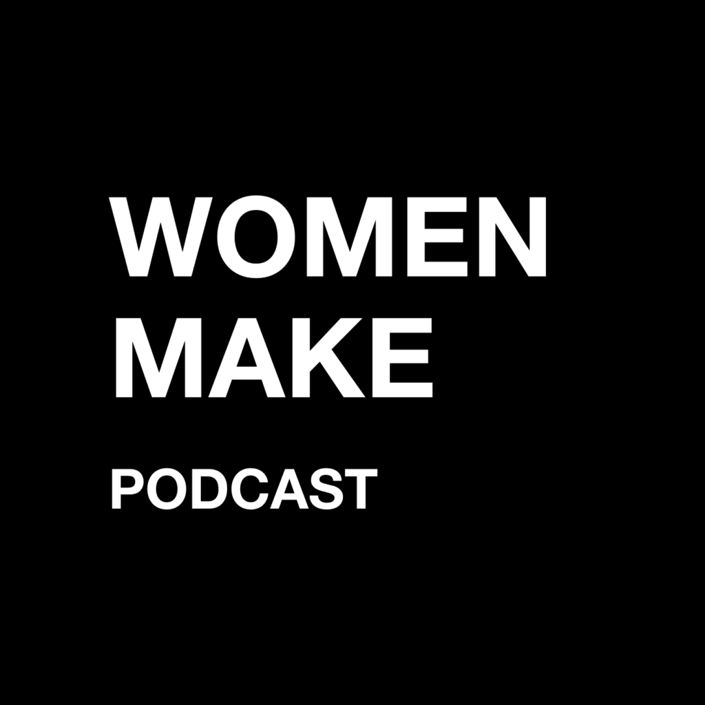 The Women Make podcast